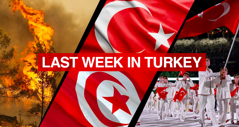 Rapid wildfires across Turkey; First Olympic successes for the Turkish athletes; Telephone conversation between the Presidents of Turkey and Tunisia